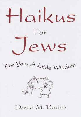 Haikus for Jews By Bader, David M.